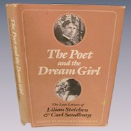 The Poet and the Dream Girl, Love Letters of Lillian Steichen & Carl Sandburg by Margaret Sandburg, Dust Jacket, Illustrated,  Publ University of Illinois Press