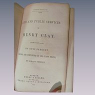 1853 Life and Public Services of Henry Clay or Sargents Life of Henry Clay by Epes Sargent, Publ Derby & Miller