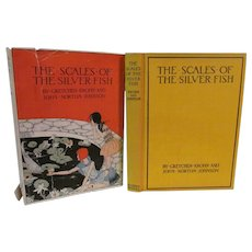 1928 the Scales of the Silver Fish with Dust Jacket by Gretchen Krohn and John Norton Johnson, Illustrated, Publ Bobbs-Merrill Company