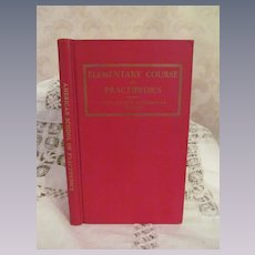 1946 Elementary Course in Practipedics, Based on the Experience, Inventions and Methods of Dr William M Scholl, Illustrated, Publ American School of Practipedics