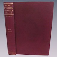 1905 Early Western Travels 1748-1846, Vol XI Part 1, W Faux & Adlard Welby, Edited by Reuben Thwaites, Publ The Arthur H Clark Company