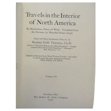 1906 Early Western Travels 1748-1846, Volume XXIV, Maximilian Part 3, Edited by Reuben Gold Thwaites, Publ The Arthur H Clark Company