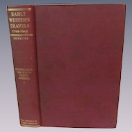 1905 Early Western Travels 1748-1846. Volume XXII, Maximilian, Part I, Edited by Reuben Gold Thwaites, Publ The Arthur H Clark Company