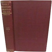 1905 Early Western Travels 1748-1846, Volume XII, Part 2 Faux & Welby, Edited by Reuben Gold Thwaites, Publ The Arthur H Clark Company