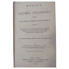 1868 Wells's Natural Philosophy by David A Wells, Illustrated 375 Engravings, Publ Ivison, Phinney, Blakeman & Co