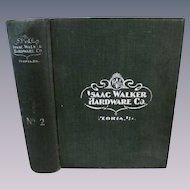 1890's Large Isaac Walker Hardware Company Catalog, Peoria Illinois