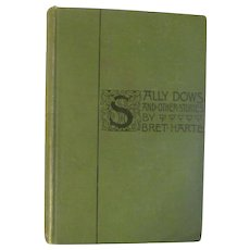 1893 Sally Dows and Other Stories by Bret Harte, Publ Houghton MIfflin and Company
