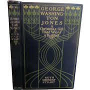 1903 George Washington Jones, A Christmas Gift That Went A-Begging with Illustations by Ruth McEnery Stuart, Publ Copyright by Henry Altemus Company