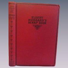 1923 Elbert Hubbard's Scrap Book, Copyright The Roycrofter, Publ by Wm H Wise & Co