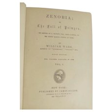 1866 Zenobia or The Fall of Palmyra and Aurelian or Rome in the Third Century by William Ware, Ninth Edition, 2 Volumes in One, Publ by James Miller