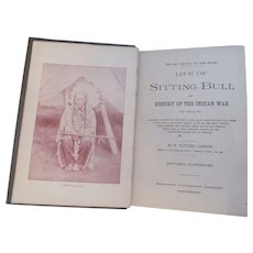 1891 Life of Sitting Bull and History of the Indian War of 1890-91 by W Fletcher Johnson, Illustrated, Edgewood Publishing Company