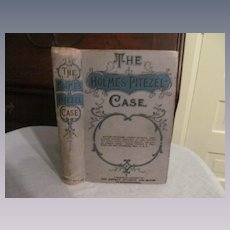 1896 The Holmes-Pitezel Case, True Story, A History of the Greatest Crime of the Century by Frank P Geyer, Publishers Union