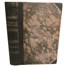 Mid 1800's History of Ireland Dedicated to the Irish Brigade by the Abbe Mac-Geoghegan, Sadlier & Co Publishers