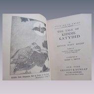 1918 The Tale of Kiddie Katydid, Tuck Me In Tales by Bailey, Grosset & Dunlap