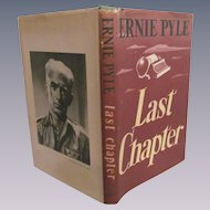 1946 Ernie Pyle Last Chaper with Dust Jacket, Published by Henry Holt and Company