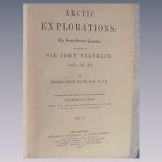 1857 Artic Explorations: the Second Grinnell Expedition Volume 1, Search of Sir John Franklin by Kane, Childs & Peterson