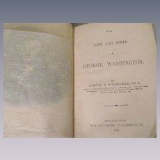 1889 The Life and Times of George Washington by Schmucker, Keystone Publishing Co