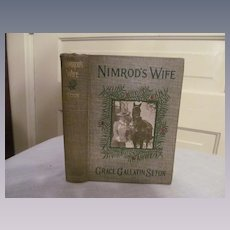 1907 Nimrod's Wife by Seton, Published by Doubleday Page & Company