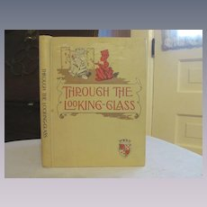 1914 Through the Looking Glass and What Alice Found There by Lewis Carroll, McLoughlin