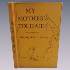 1939 My Mother Told Me, Story of Nanny Lightfoot by Dorothy Dort Adams, Author Signed