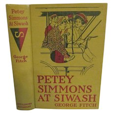 1916 Petey Simmons at Siwash by George Fitch, Published Little Brown and Company