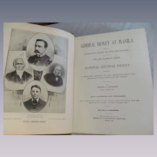 1899 Admiral Dewey at Manila, Life and Glorious Deeds by Joseph Stickney, Imperial Publishing Company