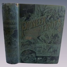 1901 History of the Wild West and Stories of Pioneer Life by Kelsey, Publ Charles Thompson & Thomas