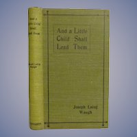 1896 And a Little Child Shall Lead Them, Dust Jacket, by Joseph Laing-Waugh, published Oliphant, Anderson & Ferrier
