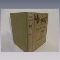 Rare, The School Book of Farming, Bailey, First Edition, 1920