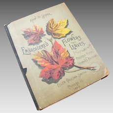 Rare Antique 1889 Victorian Book with Illustrations How To Shade Embroidered Flowers and Leaves