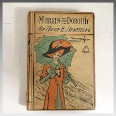 """Vintage 1903 Edwardian Era Story Book by Annie E. Armstrong """"Marian and Dorothy"""""""