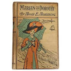 "Vintage 1903 Edwardian Era Story Book by Annie E. Armstrong ""Marian and Dorothy"""