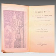 Bunker Hill by Samuel Adams Drake 1875 1st Edition Nichols & Hall Boston with General Israel Putnam Insert