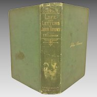 Life and Letters of John Brown Liberator of Kansas Martyr of Virginia by F B Sanborn 1891 Roberts Brothers, Boston