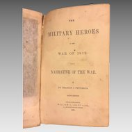1850 Military Heroes of the War of 1812 by Charles Peterson 6th Edition