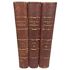 America Historical Statistic and Descriptive 3 Vols  by James S Buckingham 3 Vols 1841  Publ Fisher Son & Co London