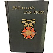 McClellan's Own Story by George B McClellan 1887 1st Ed Charles Webster & Co New York  From Estate of Descendant of General William Seward Antique Civil War Book
