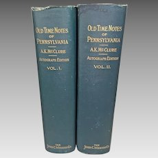 Old Time Notes of Pennsylvania 2 Vols 1905 by AK McClure Autograph Ltd Edition #98 of 1k Dust Covers John Winston Company