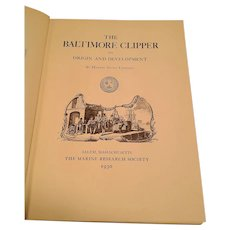 The Baltimore Clipper It's Origin and Development by Howard Chapelle, 1930