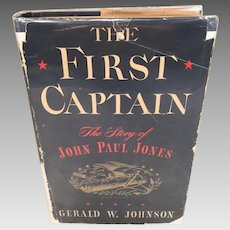 The First Captain The Story of John Paul Jones Book  1st Edition Signed by Author by Gerald Johnson 1947  Also Nice Colored Post Card of Jones' Crypt at the Naval Academy Stamped 1947