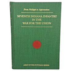 From Philippi to Appomattox Seventh Indiana Infantry in the War for the Union 1993 by Orville Thomson
