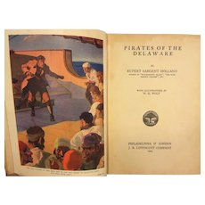 Pirates of the Delaware by Rupert Sargent Holland 1925 J B Lippincott 1st Edition
