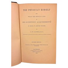 Antique Book The Physician Himself and What He Should Add to His Scientific Acquirements by D W Cathell Md 1885 Publ Cushings & Bailey Baltimore MD