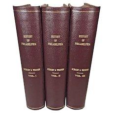 History of Philadelphia 3 Volume Set 1884  By Thomas Scharf and Thompson Westcott  L Everts Publ and L E Lippincott Printer  Leather Bound