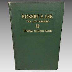 Robert E Lee The Southerner by Thomas Nelson Page 1909 Charles Scribner's Sons New York Antique Civil War Book