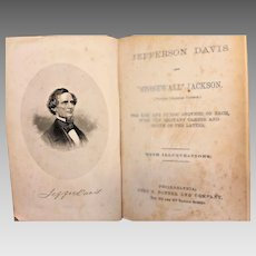 Life of Jefferson Davis and Life and Military Career of Stonewall Jackson 1866 John Potter & Company Philadelphia Antique Civil War Book, 1st Edition