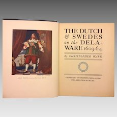 The Dutch and Swedes on the Delaware 1609-1664 by Christopher Ward 1930 w/ Penciled Page from Original Draft 1st Edition 2nd Printing