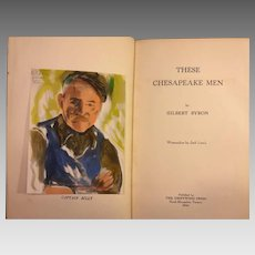 These Chesapeake Men by Gilbert Byron & Watercolors by Jack Lewis  Pencil Page of Book Draft Included! Signed by Author and Watercolor Illustrator 1st Edition, 2nd Printing