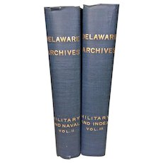 Delaware Archives Revolutionary War  Military and Naval Records   Volumes 2 and 3 Only & Index 1919