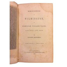 Reminiscences of Wilmington in Familiar Village Tales by Elizabeth Montgomery 1851